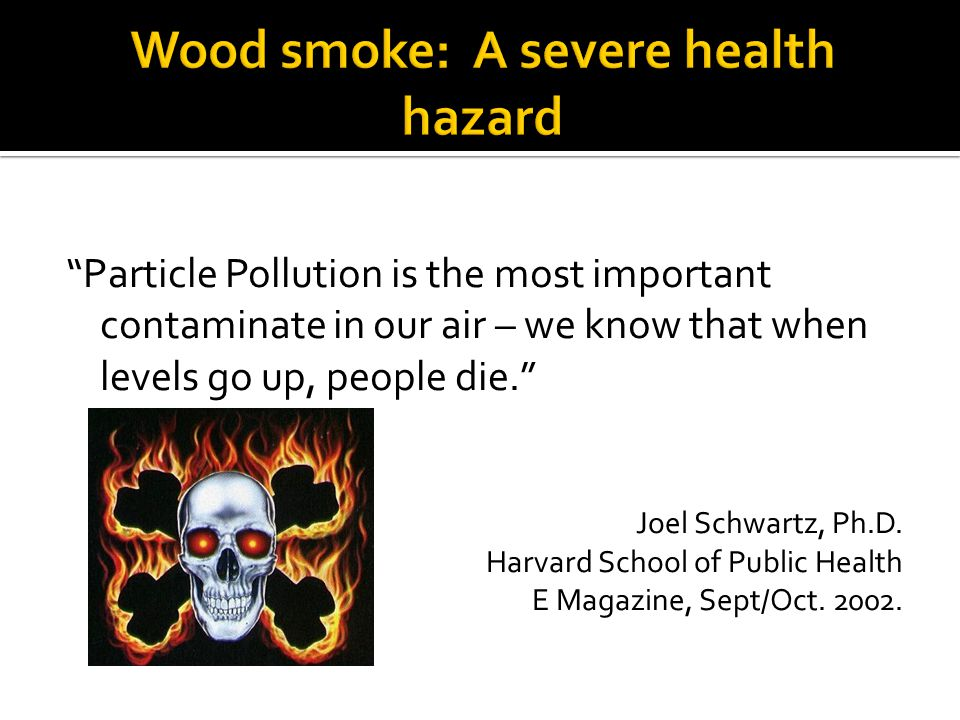 Wood smoke: A severe health hazard