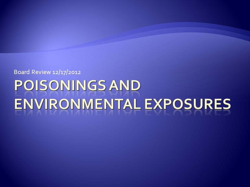 Poisonings and Environmental Exposures