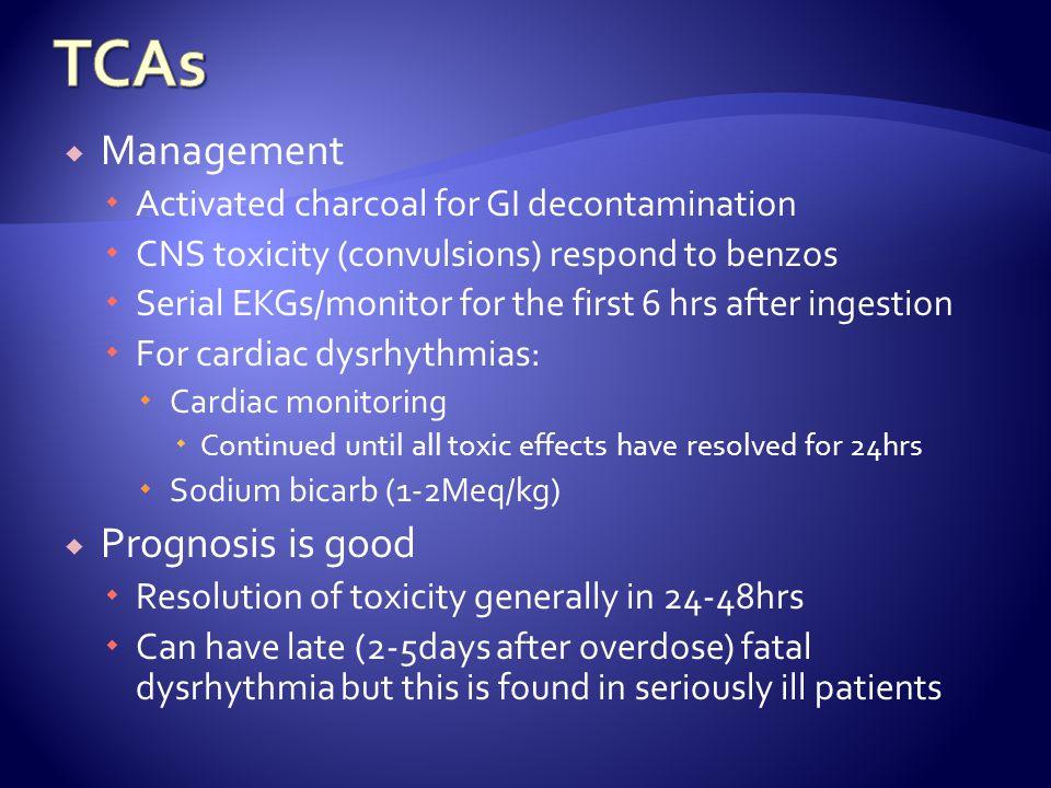 TCAs Management Prognosis is good