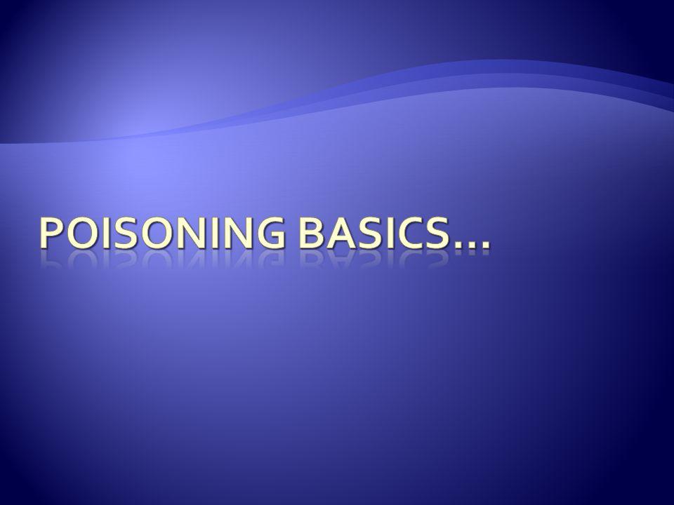 Poisoning basics…