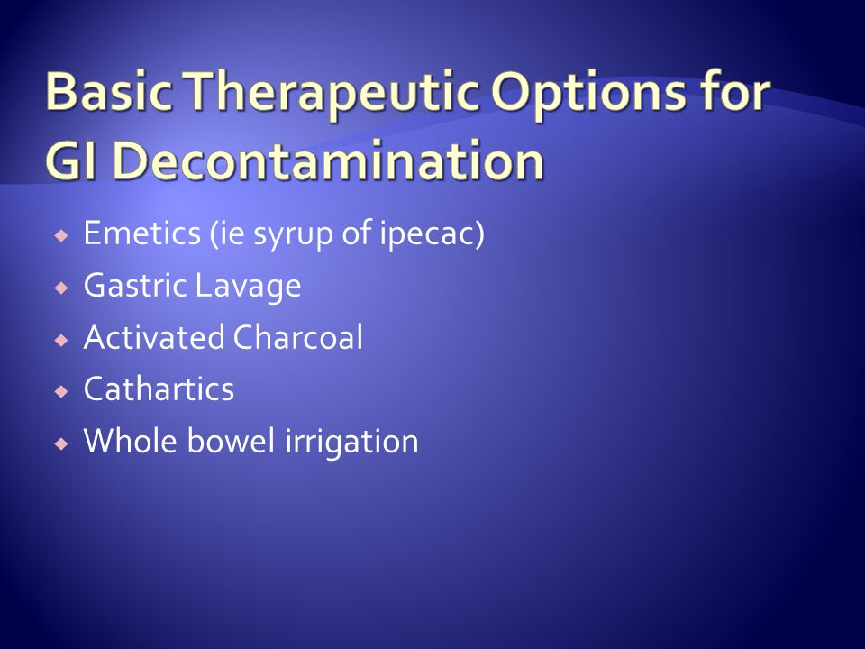 Basic Therapeutic Options for GI Decontamination