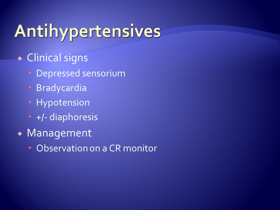 Antihypertensives Clinical signs Management Depressed sensorium