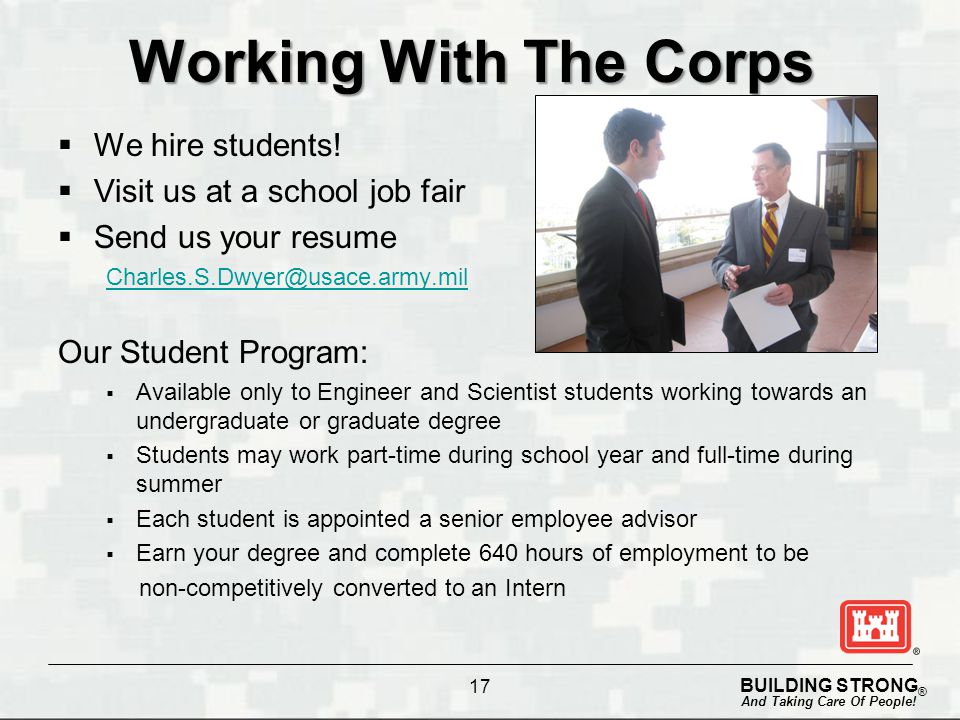 Working With The Corps We hire students! Visit us at a school job fair