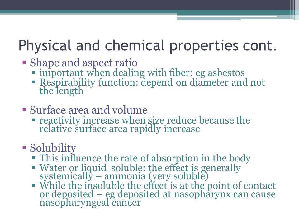 Physical and chemical properties cont.