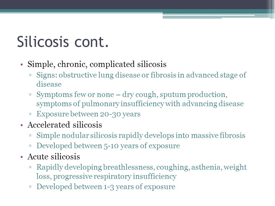 Silicosis cont. Simple, chronic, complicated silicosis