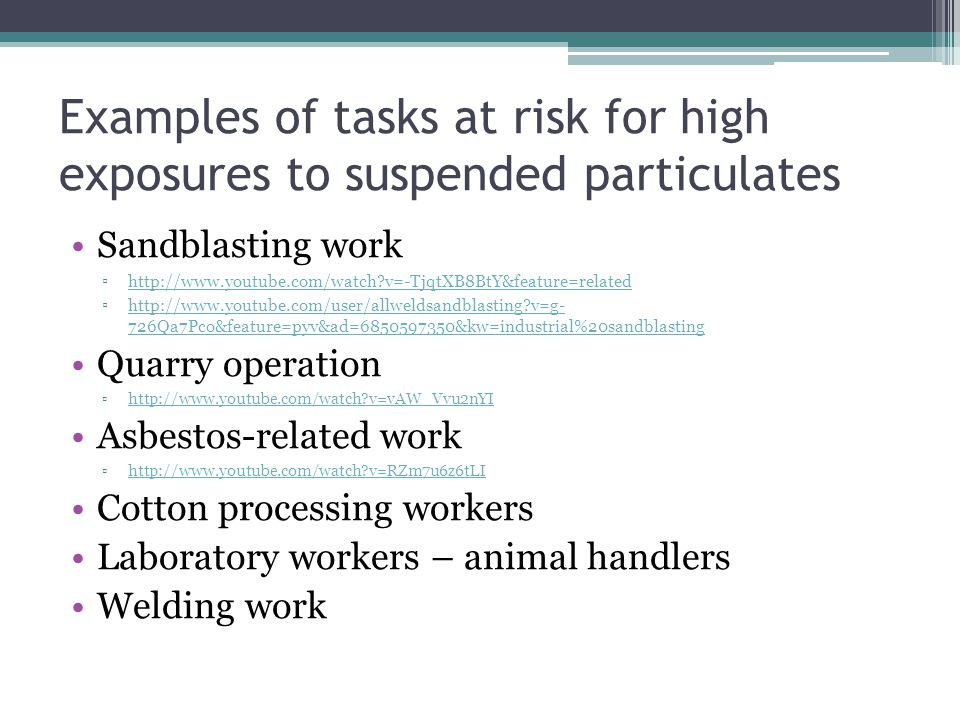 Examples of tasks at risk for high exposures to suspended particulates