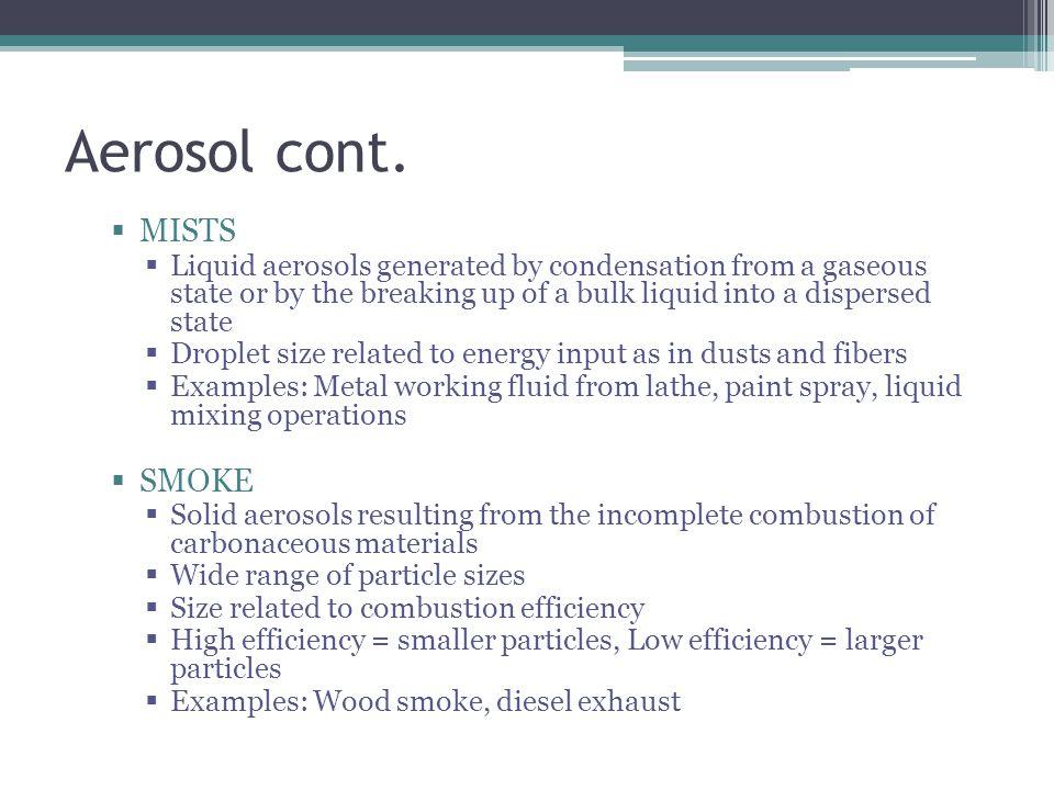 Aerosol cont. MISTS SMOKE