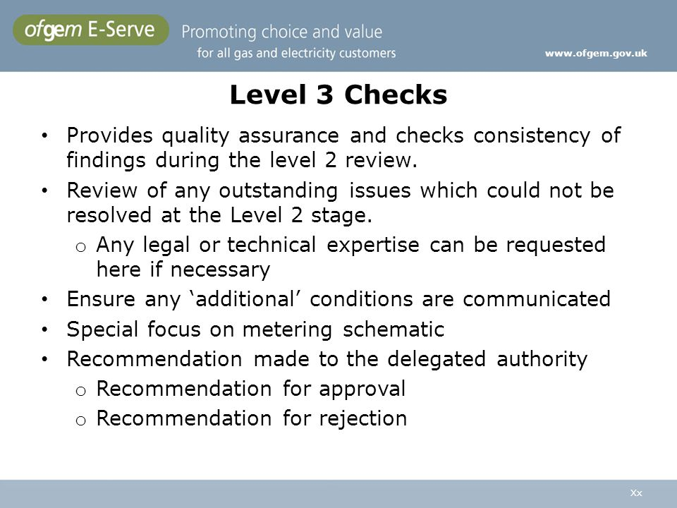 www.ofgem.gov.uk Level 3 Checks. Provides quality assurance and checks consistency of findings during the level 2 review.