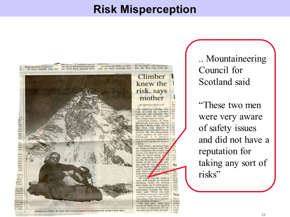 Risk Misperception .. Mountaineering Council for Scotland said