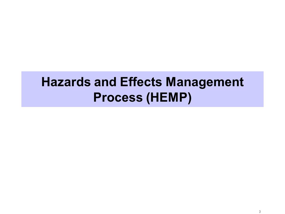Hazards and Effects Management Process (HEMP)