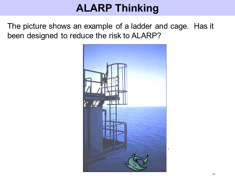 ALARP Thinking The picture shows an example of a ladder and cage.