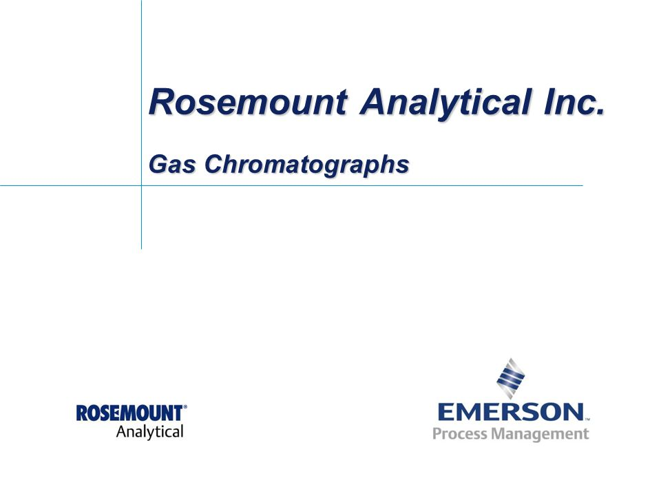 Rosemount Analytical Inc. Gas Chromatographs