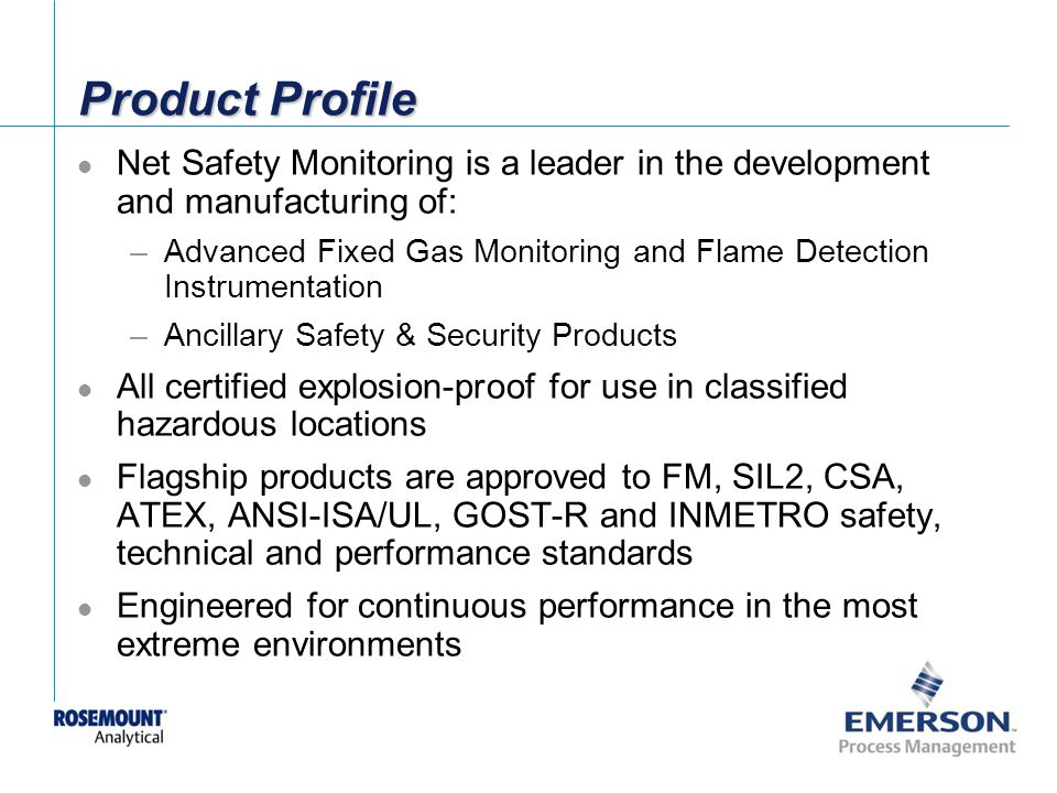 Product Profile Net Safety Monitoring is a leader in the development and manufacturing of: