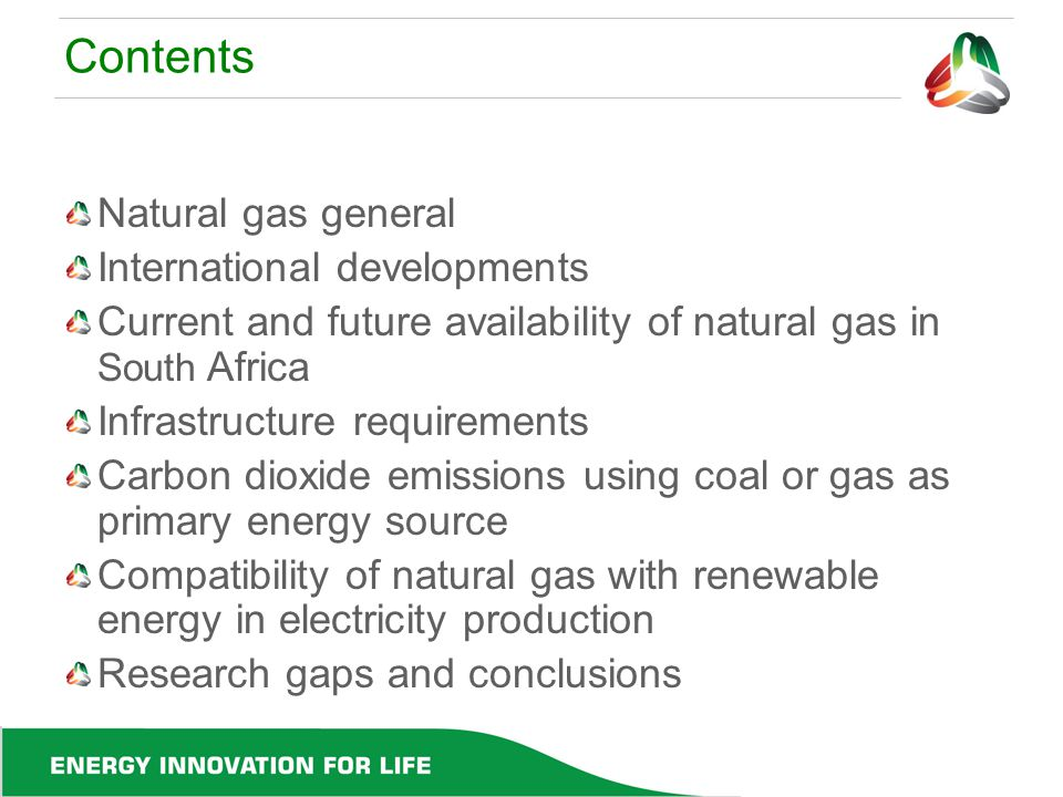 Contents Natural gas general International developments