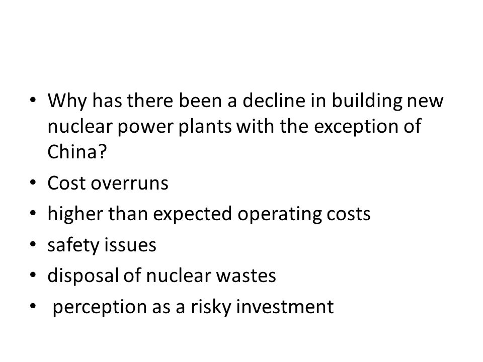 Why has there been a decline in building new nuclear power plants with the exception of China