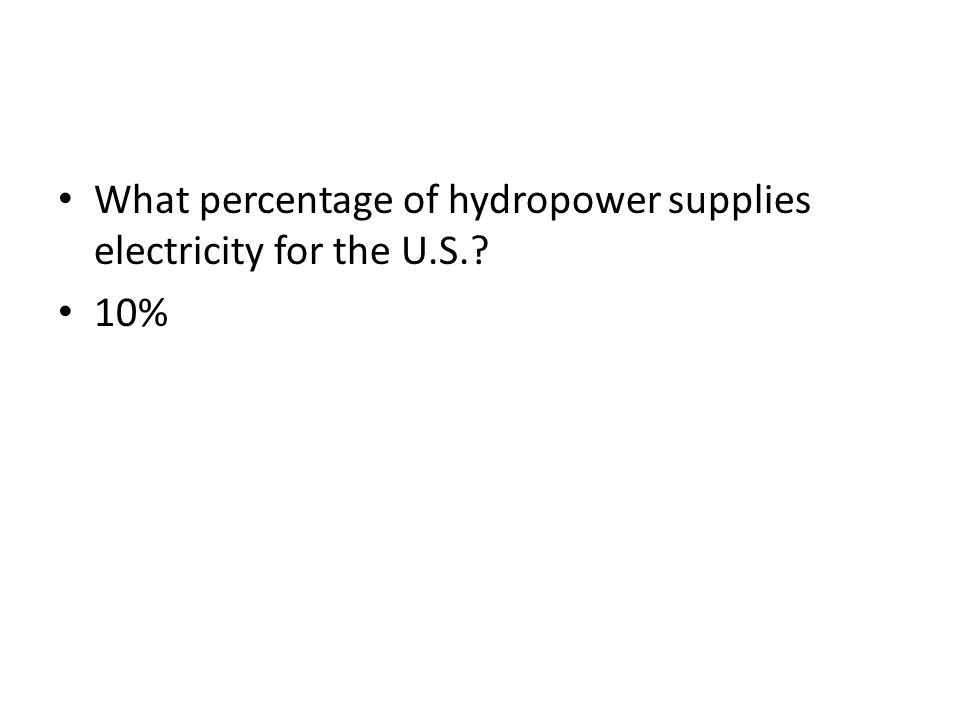 What percentage of hydropower supplies electricity for the U.S.