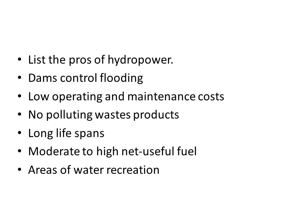 List the pros of hydropower.