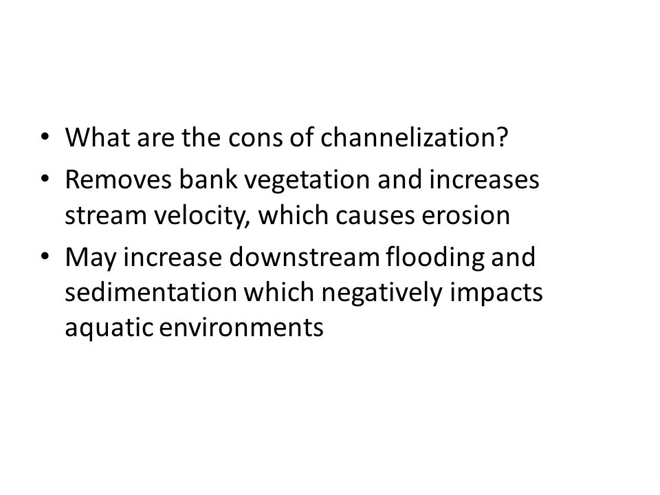 What are the cons of channelization