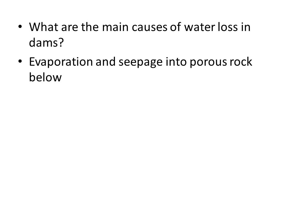 What are the main causes of water loss in dams