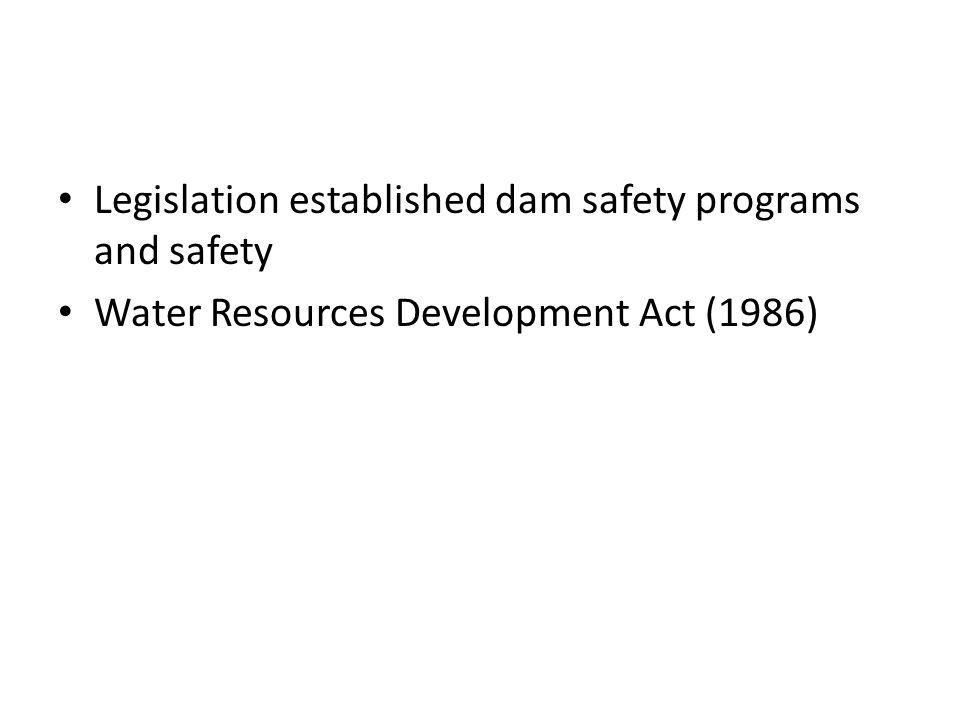 Legislation established dam safety programs and safety