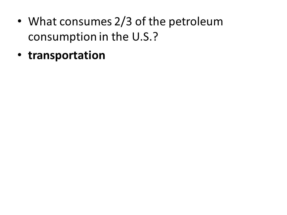 What consumes 2/3 of the petroleum consumption in the U.S.