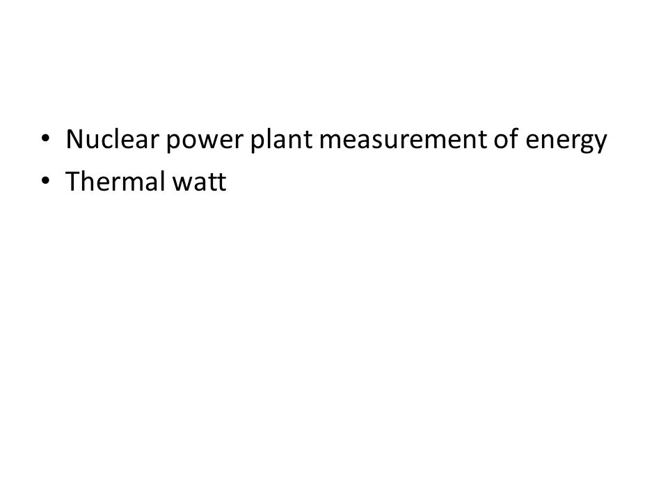 Nuclear power plant measurement of energy