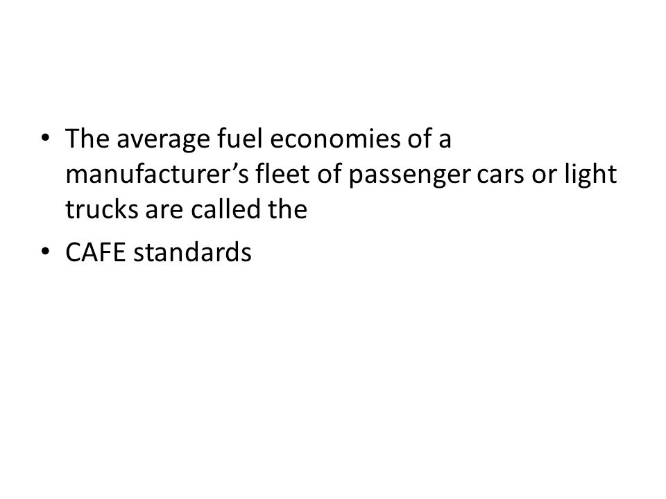 The average fuel economies of a manufacturer's fleet of passenger cars or light trucks are called the