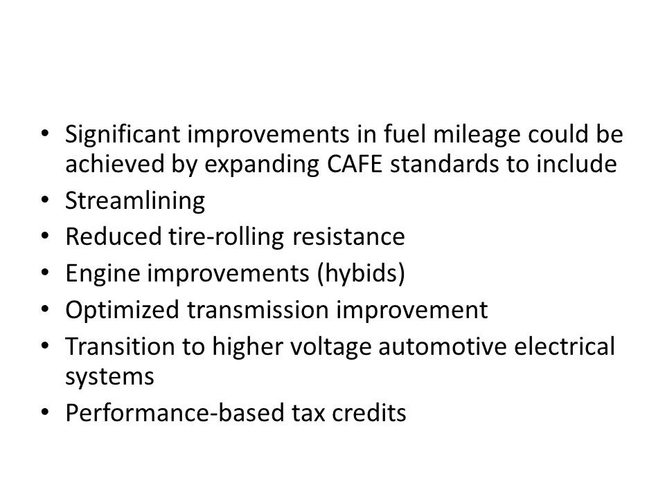 Significant improvements in fuel mileage could be achieved by expanding CAFE standards to include