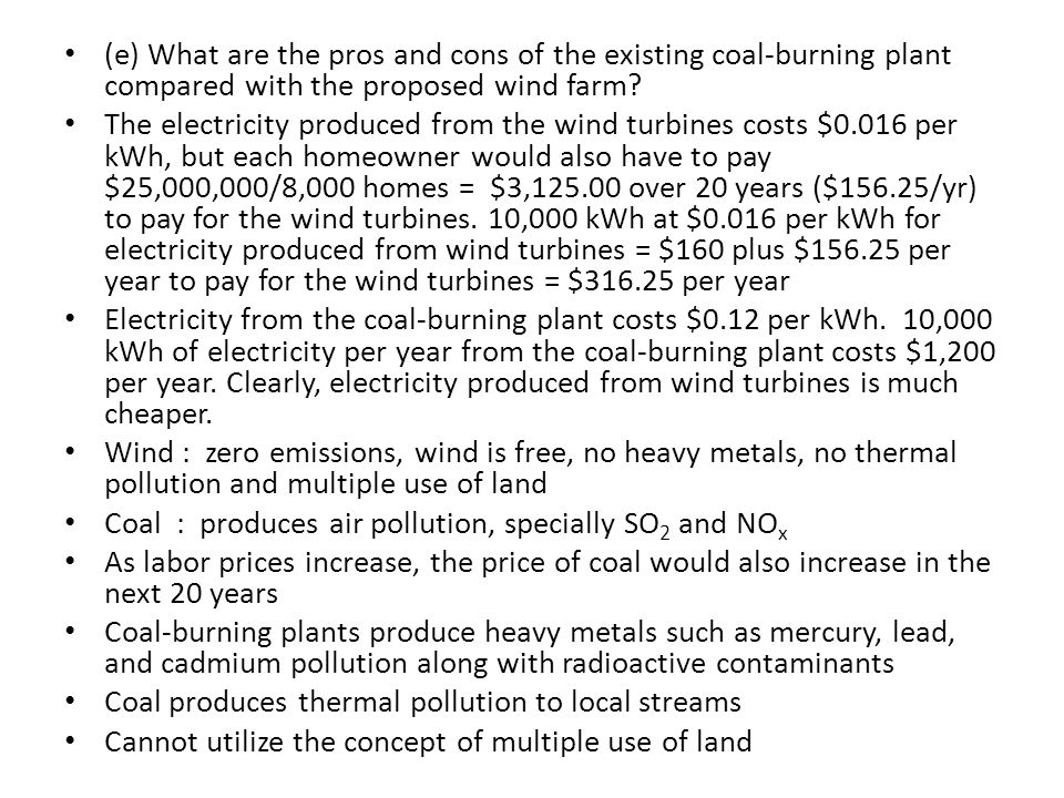 (e) What are the pros and cons of the existing coal-burning plant compared with the proposed wind farm