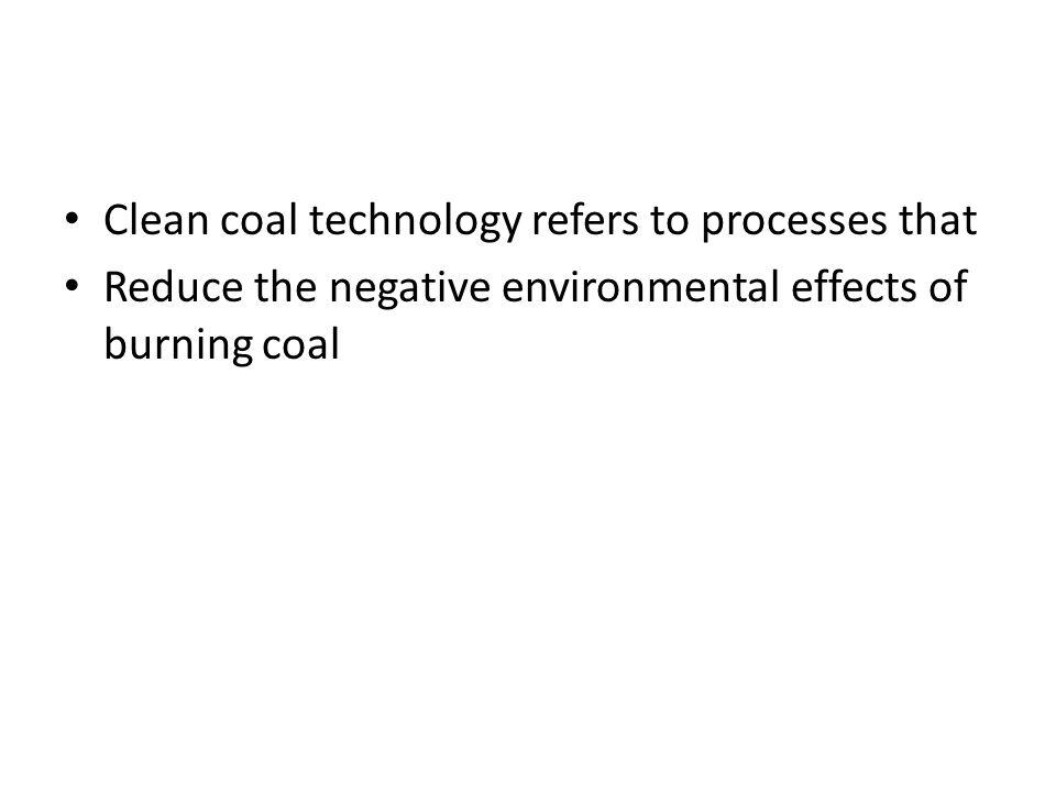 Clean coal technology refers to processes that