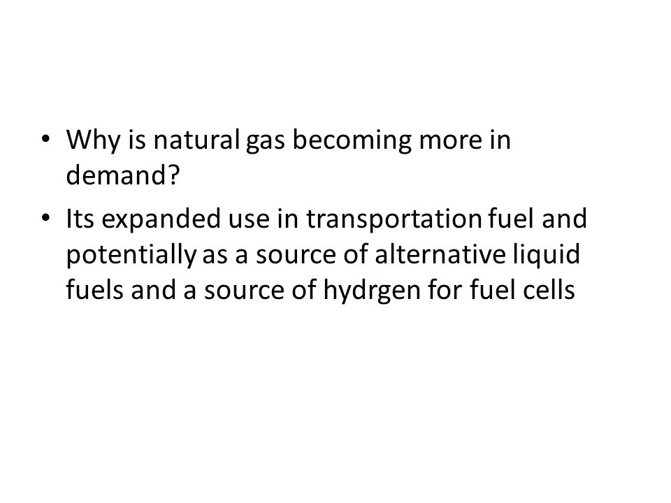 Why is natural gas becoming more in demand