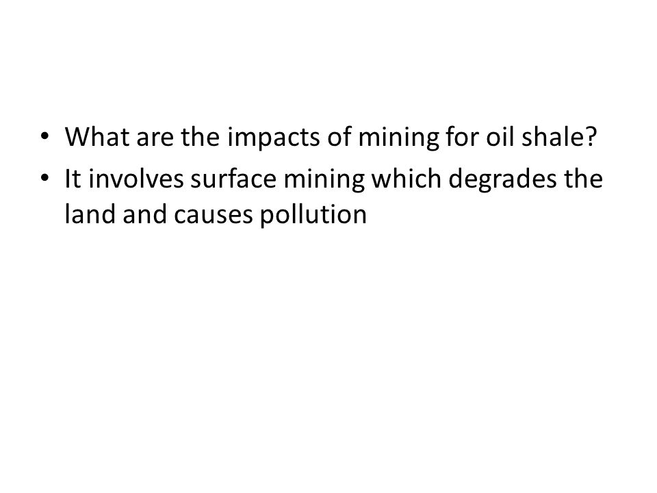 What are the impacts of mining for oil shale