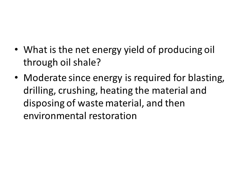 What is the net energy yield of producing oil through oil shale