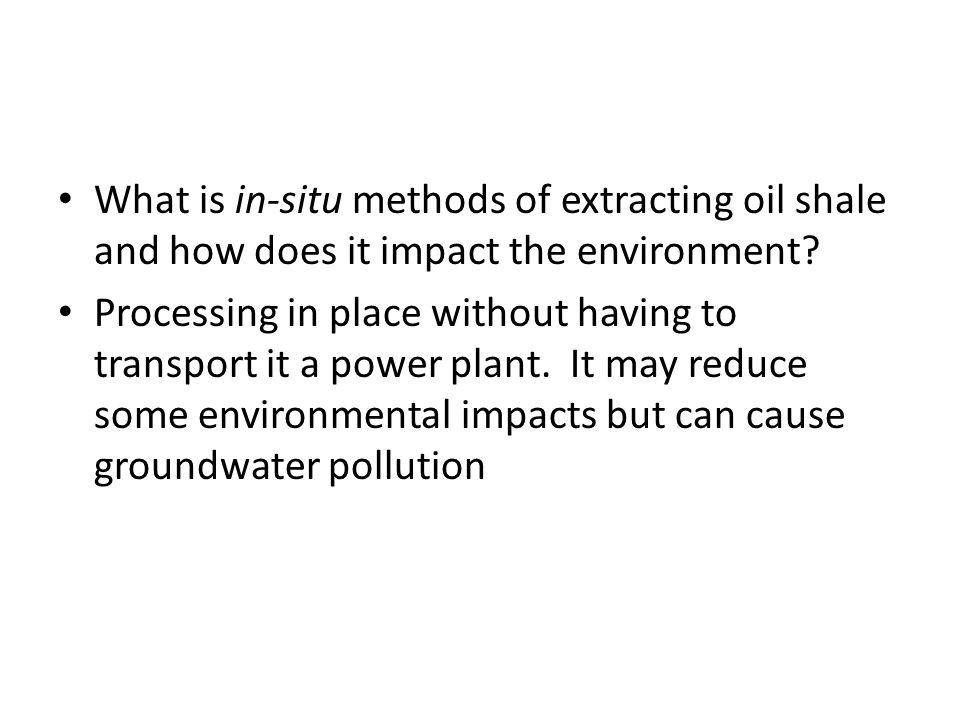 What is in-situ methods of extracting oil shale and how does it impact the environment