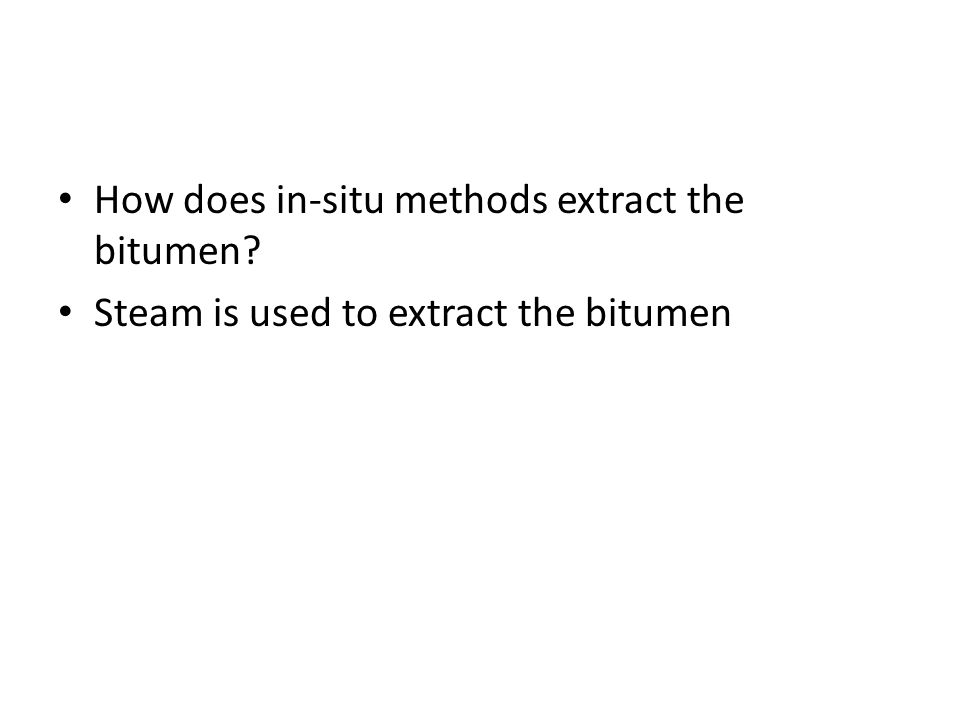 How does in-situ methods extract the bitumen