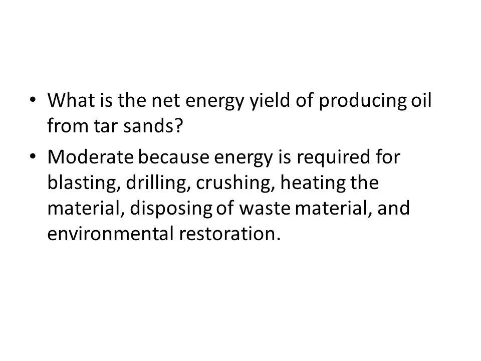 What is the net energy yield of producing oil from tar sands