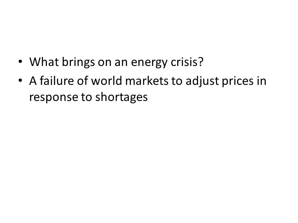 What brings on an energy crisis