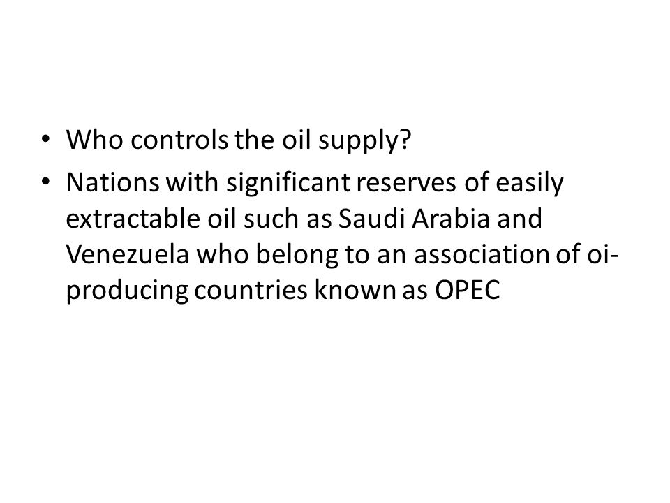 Who controls the oil supply
