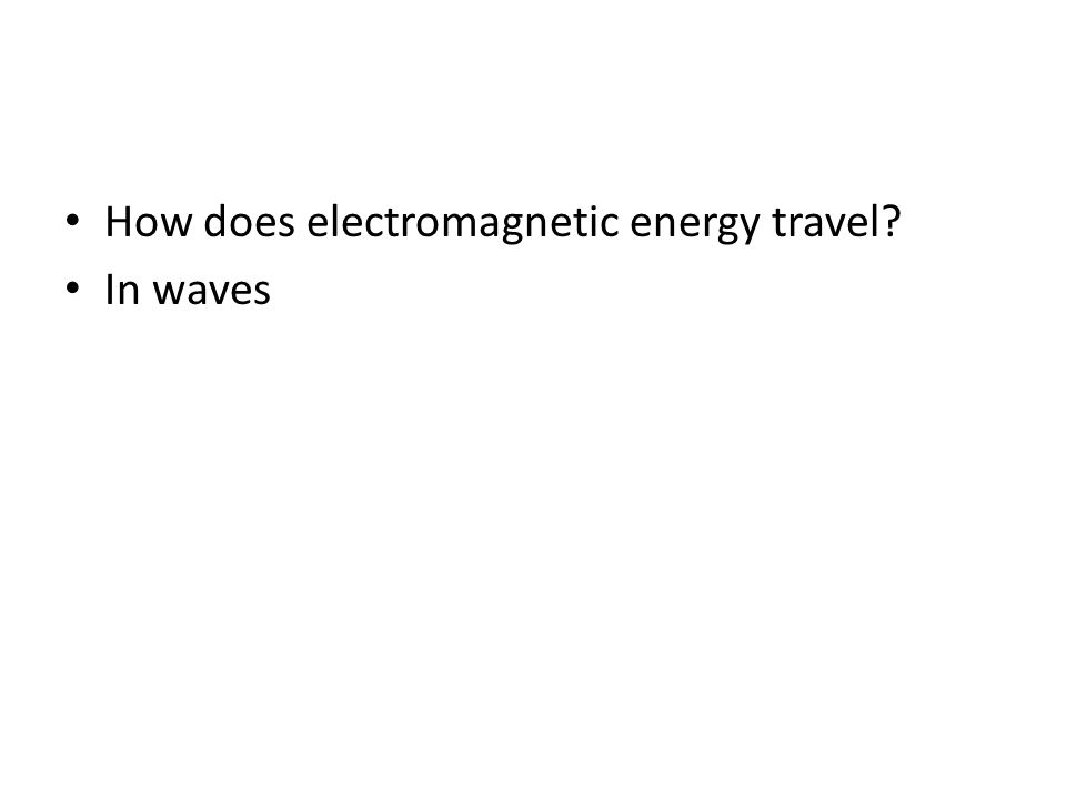 How does electromagnetic energy travel