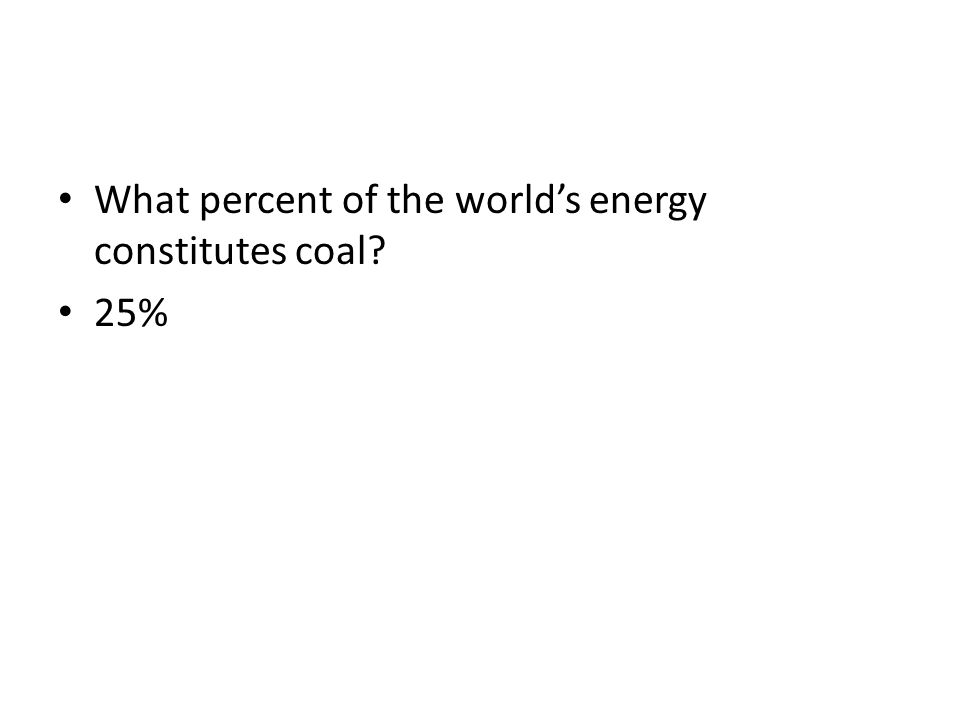 What percent of the world's energy constitutes coal