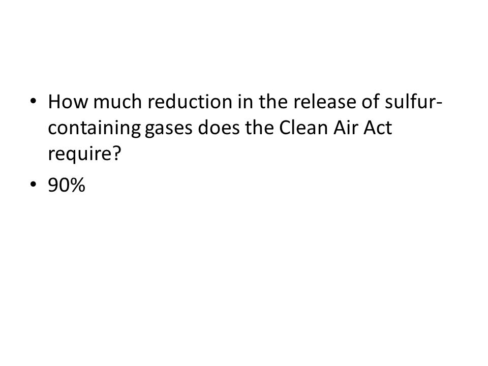 How much reduction in the release of sulfur-containing gases does the Clean Air Act require