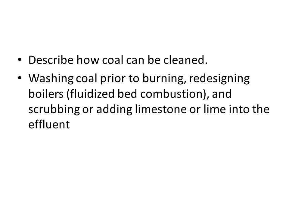 Describe how coal can be cleaned.