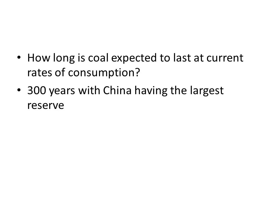 How long is coal expected to last at current rates of consumption