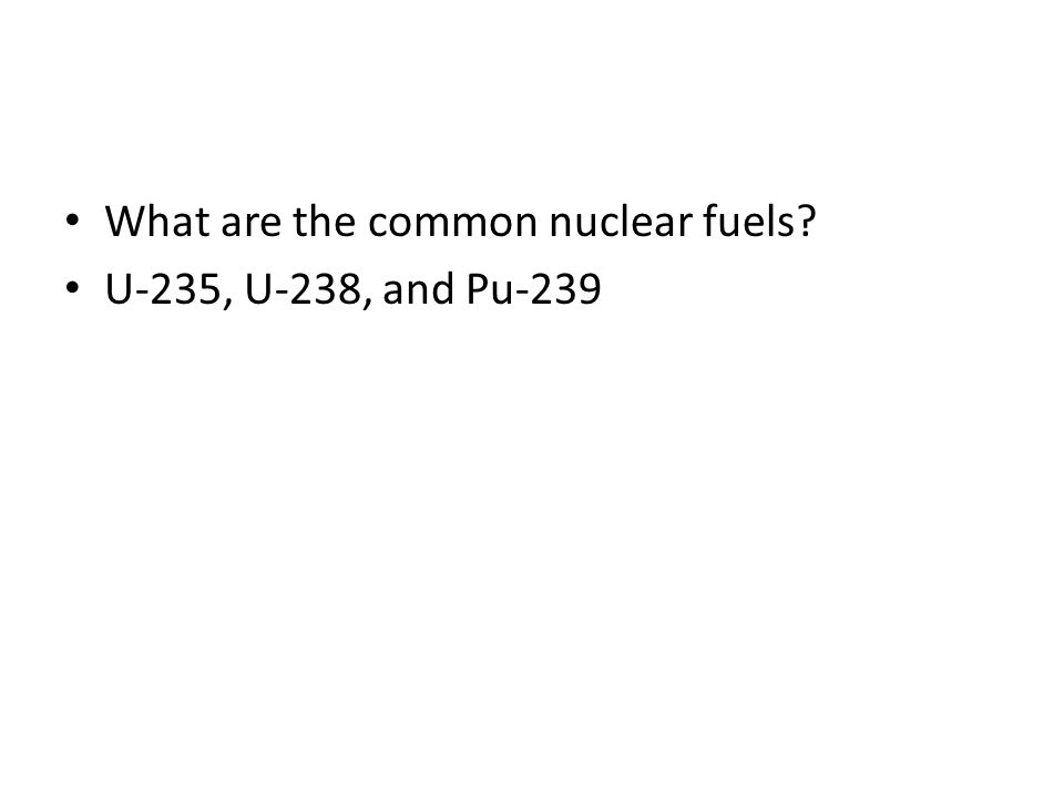 What are the common nuclear fuels