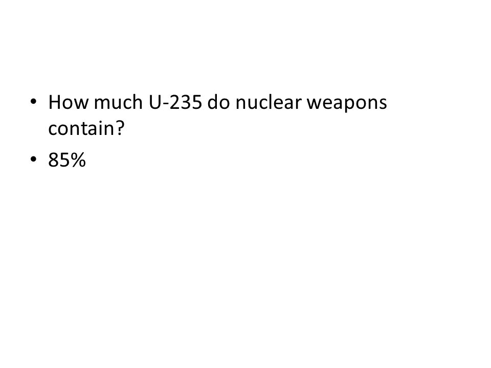 How much U-235 do nuclear weapons contain