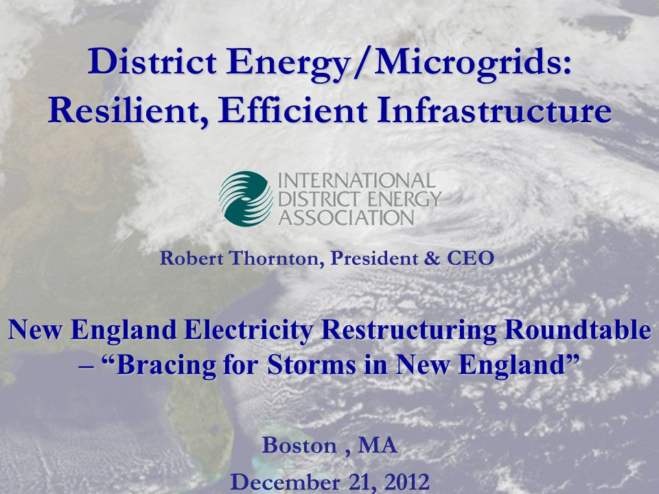 District Energy/Microgrids: Resilient, Efficient Infrastructure