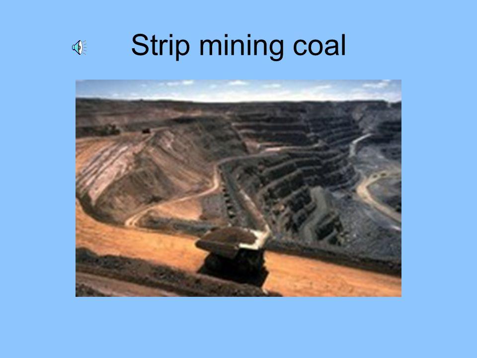 Strip mining coal