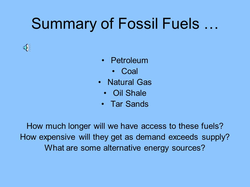 Summary of Fossil Fuels …