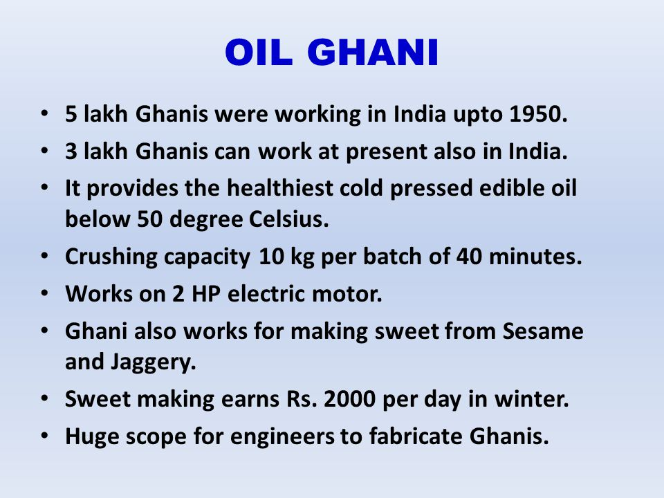 OIL GHANI 5 lakh Ghanis were working in India upto 1950.