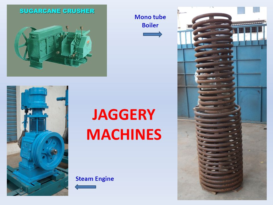 Mono tube Boiler JAGGERY MACHINES Steam Engine